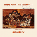 Singing Bhakti - Gita Chapter X11